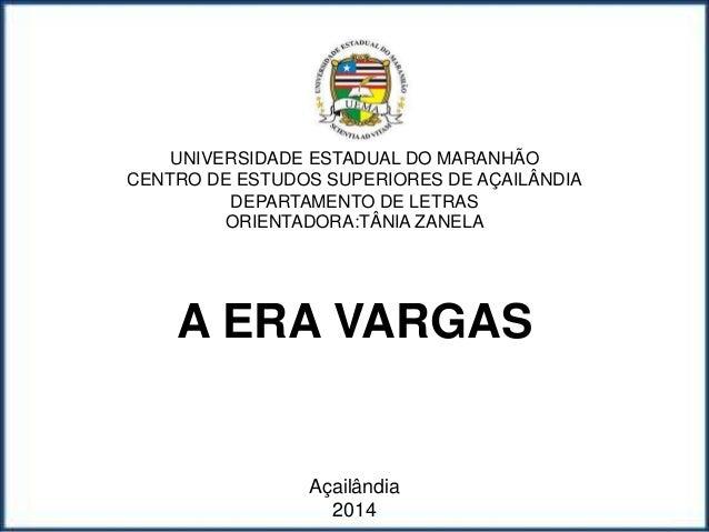 UNIVERSIDADE ESTADUAL DO MARANHÃO CENTRO DE ESTUDOS SUPERIORES DE AÇAILÂNDIA DEPARTAMENTO DE LETRAS ORIENTADORA:TÂNIA ZANE...