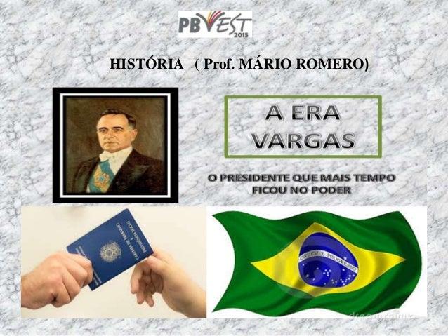 HISTÓRIA ( Prof. MÁRIO ROMERO)