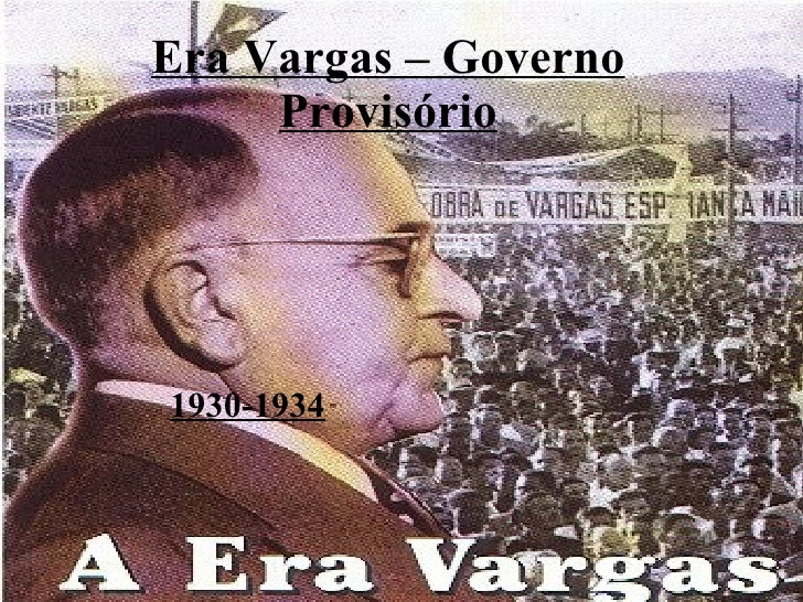 Era Vargas – Governo Provisório 1930-1934