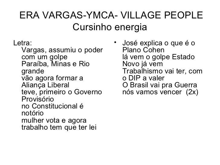 ERA VARGAS-YMCA- VILLAGE PEOPLE         Cursinho energiaLetra:                       • José explica o que é o  Vargas, ass...
