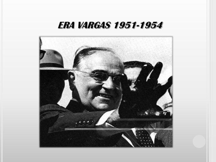 ERA VARGAS 1951-1954<br />