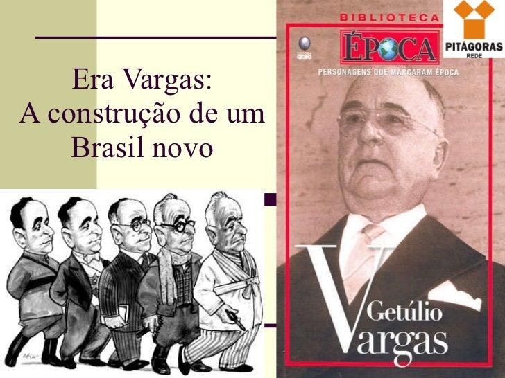 Era Vargas: A construção de um Brasil novo