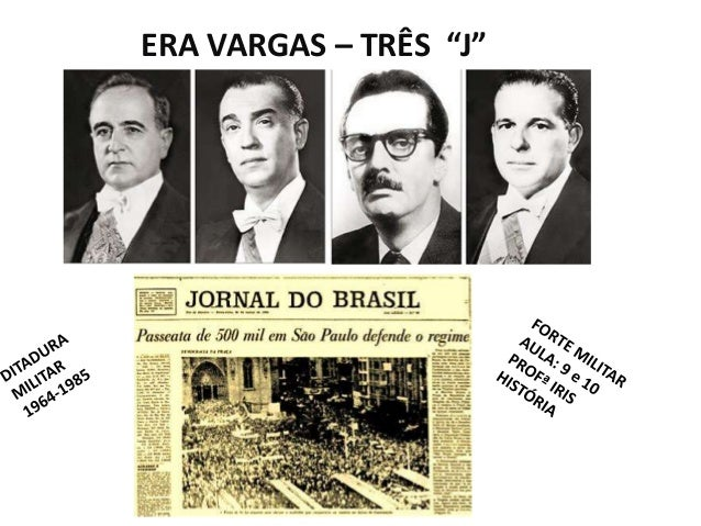 """ERA VARGAS – TRÊS """"J"""""""