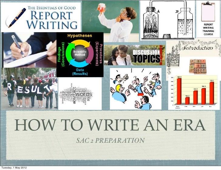 HOW TO WRITE AN ERA                      SAC 2 PREPARATIONTuesday, 1 May 2012