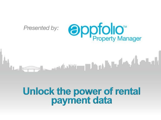 Welcome Todd Smith – Sr. Mgr Training, AppFolio Presenters Approximately 45 Min Webinar Length Unlocking the Power of Rent...