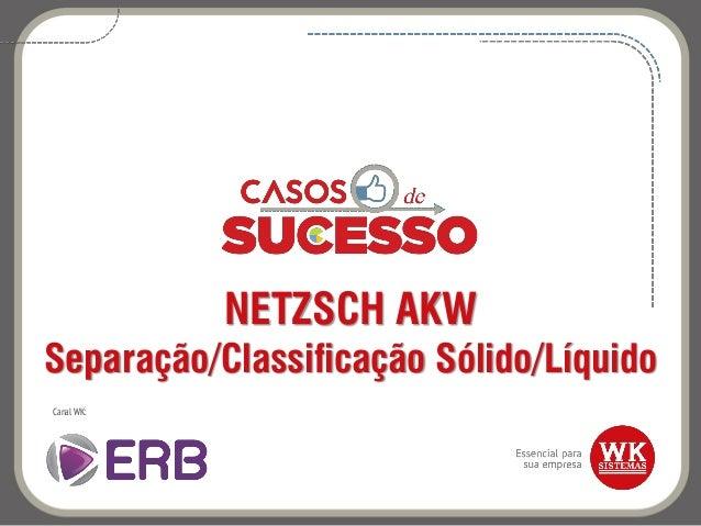 NETZSCH AKW Separação/Classificação Sólido/Líquido Canal WK: