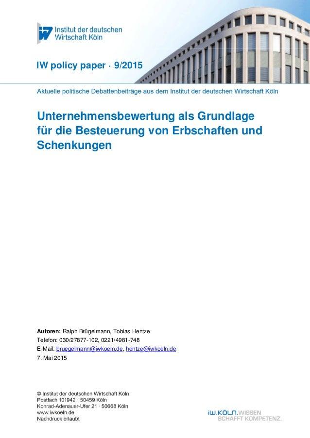 Unternehmensbewertung als Grundlage für die Besteuerung von Erbschaften und Schenkungen Autoren: Ralph Brügelmann, Tobias ...