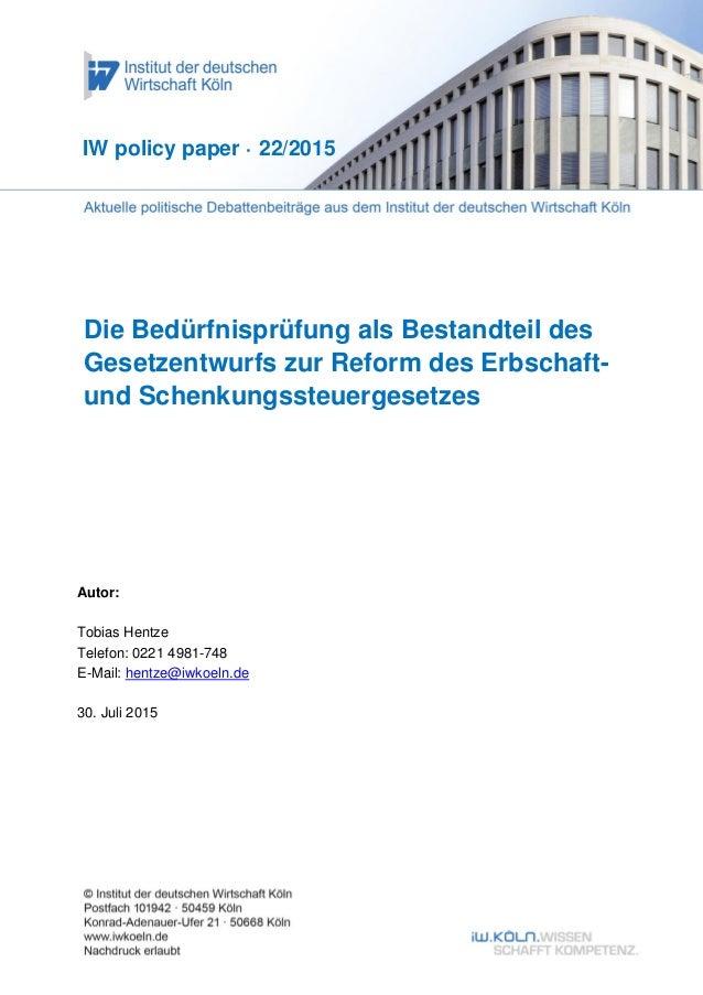 Die Bedürfnisprüfung als Bestandteil des Gesetzentwurfs zur Reform des Erbschaft- und Schenkungssteuergesetzes IW policy p...