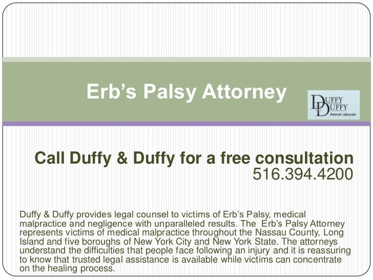Erb's Palsy Attorney   Call Duffy & Duffy for a free consultation                                516.394.4200Duffy & Duffy...
