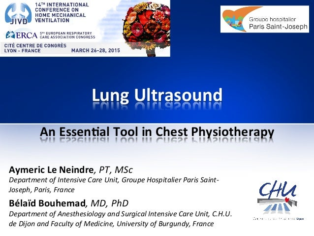 Lung  Ultrasound   An  Essen1al  Tool  in  Chest  Physiotherapy   Aymeric  Le  Neindre,  PT,  MSc...