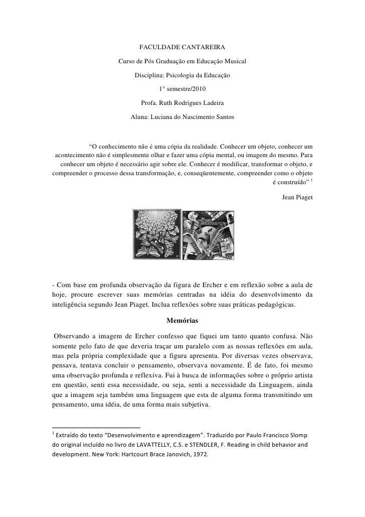 FACULDADE CANTAREIRA<br />Curso de Pós Graduação em Educação Musical<br />Disciplina: Psicologia da Educação<br />1° semes...