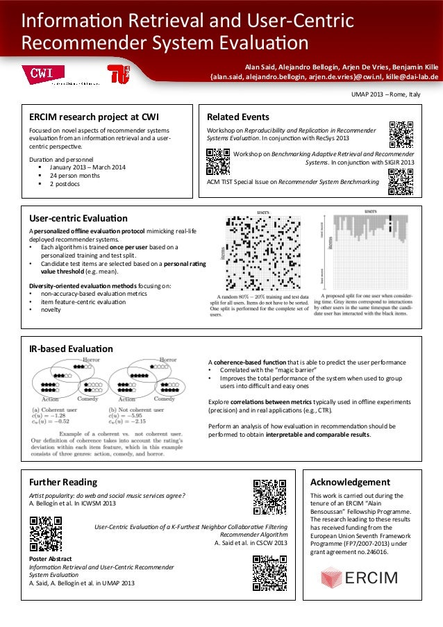 ERCIM research project at CWI  Focused on novel aspects of recommender systems evalua3on from...
