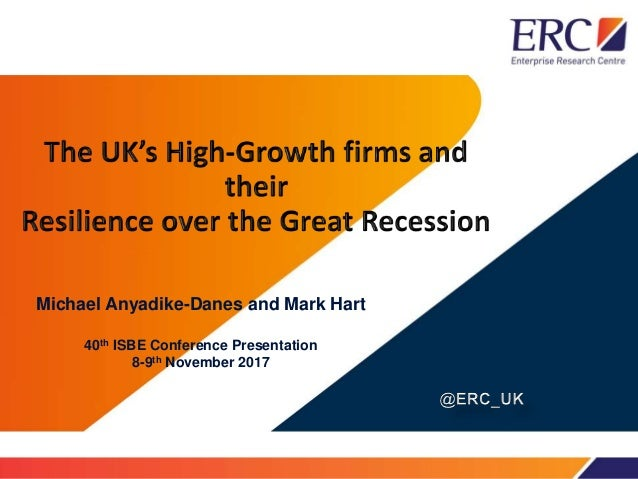 Michael Anyadike-Danes and Mark Hart 40th ISBE Conference Presentation 8-9th November 2017
