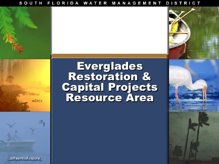 Everglades Restoration &Capital ProjectsResource Area<br />
