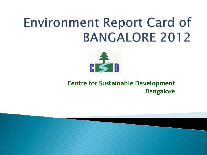 Centre for Sustainable Development                          Bangalore