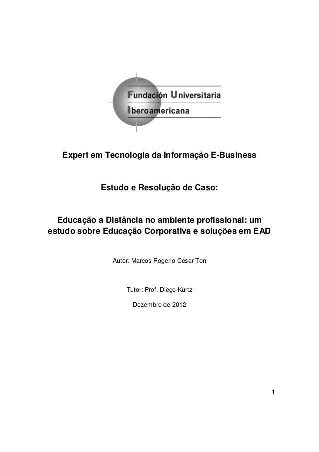 Expert em Tecnologia da Informação E-Business            Estudo e Resolução de Caso:  Educação a Distância no ambiente pro...
