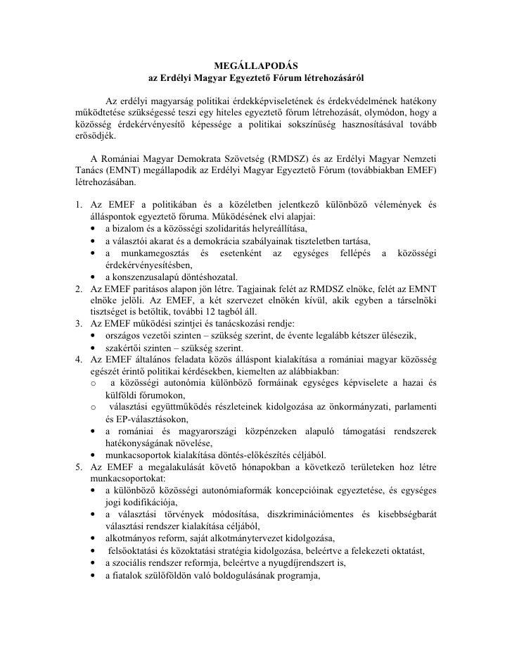 MEGÁLLAPODÁS                  az Erdélyi Magyar Egyeztető Fórum létrehozásáról         Az erdélyi magyarság politikai érde...