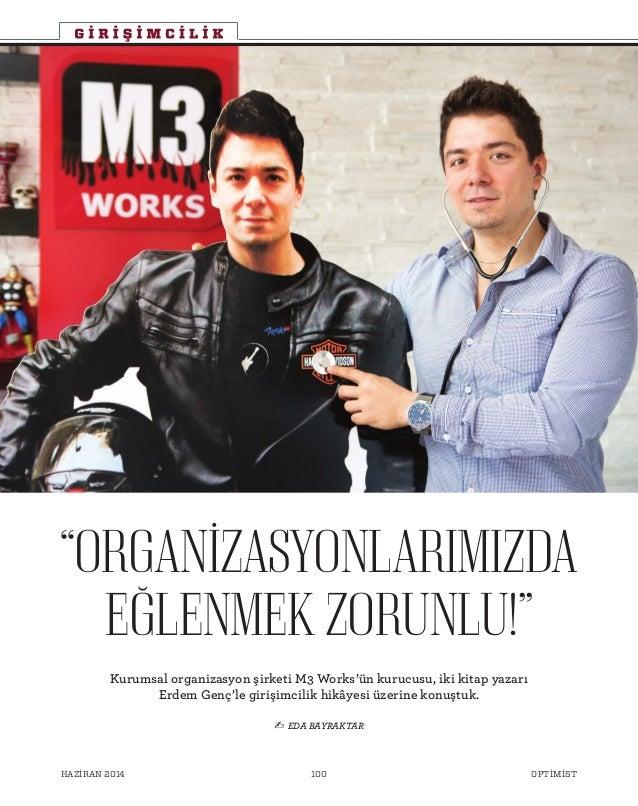 OPTİMİSTHAZİRAN 2014 100 - EDA BAYRAKTAR Kurumsal organizasyon şirketi M3 Works'ün kurucusu, iki kitap yazarı Erdem Genç'l...