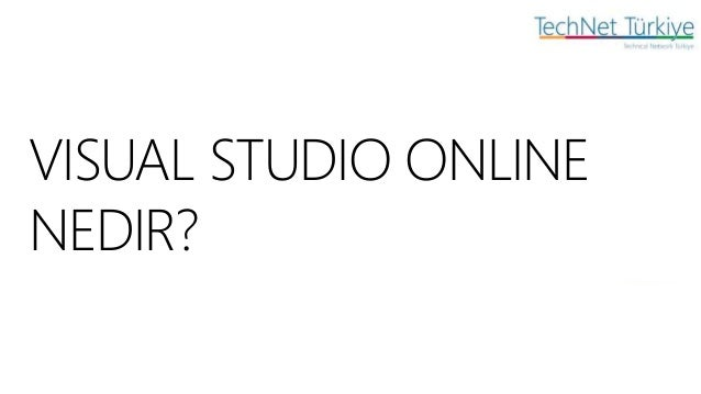 Visual Studio Online Gediz University Presentationm