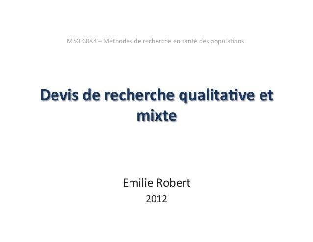 MSO 6084 – Méthodes de recherche en santé des popula?ons Devis de recherche qualita0ve et   ...