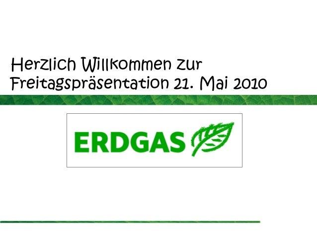 Herzlich Willkommen zur Freitagspräsentation 21. Mai 2010