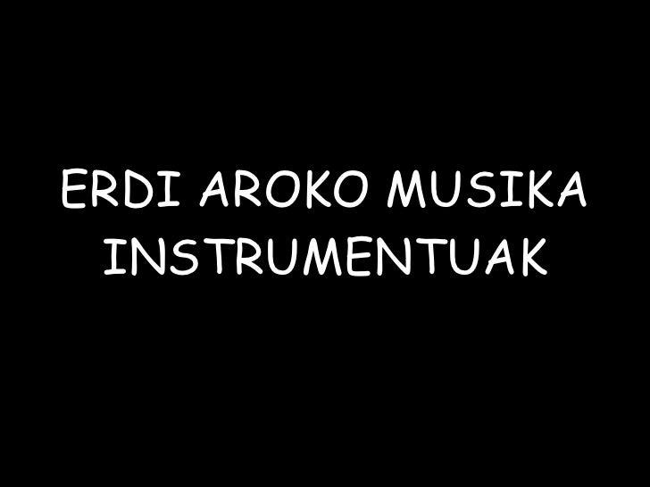 ERDI AROKO MUSIKA INSTRUMENTUAK