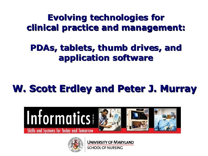 Evolving technologies for clinical practice and management: PDAs, tablets, thumb drives, and application software W. Scott...