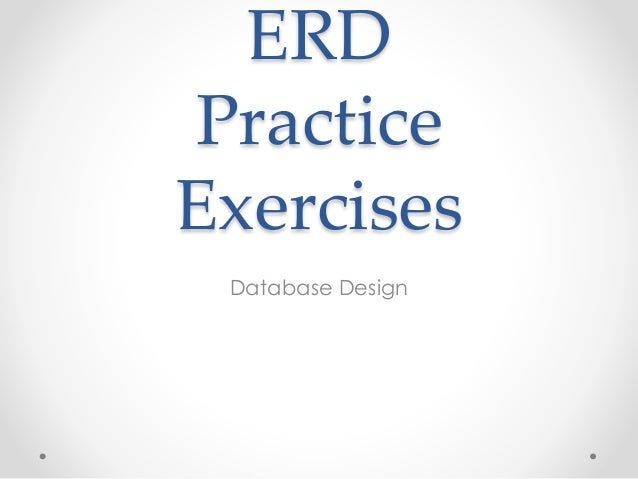 ERD Practice Exercises Database Design
