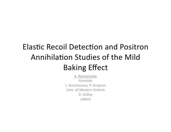 Elas%c  Recoil  Detec%on  and  Positron      Annihila%on  Studies  of  the  Mild                 Bakin...