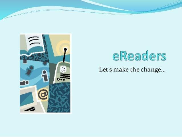 Let's make the change…