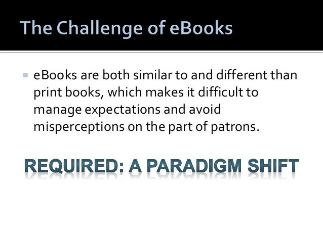  One Book — One User   Limit on checkout period / number of titles  you can checkout.   Patron can place hold on title ...