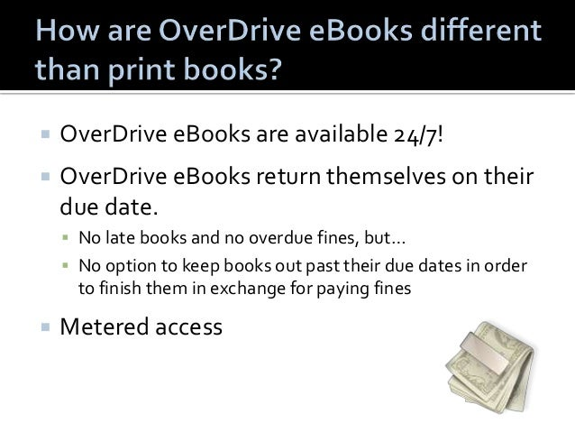  When patrons virtually browse an OverDrive  collection they see not only the books that are  available to checkout, but ...