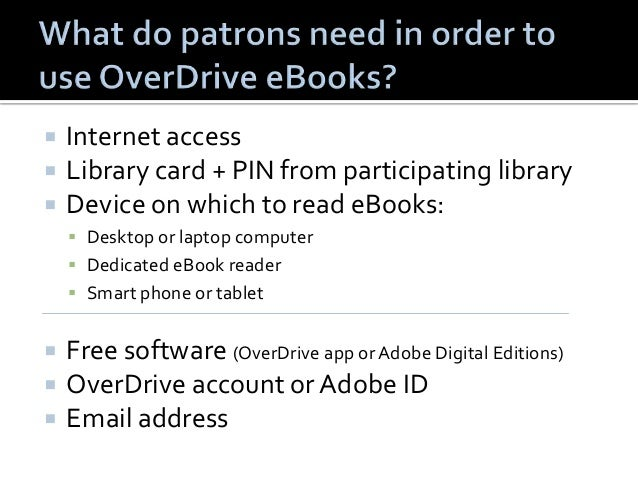  OverDrive's browser-based eBook reading option   Works on most tablets, smart phones, and  computers running modern web...