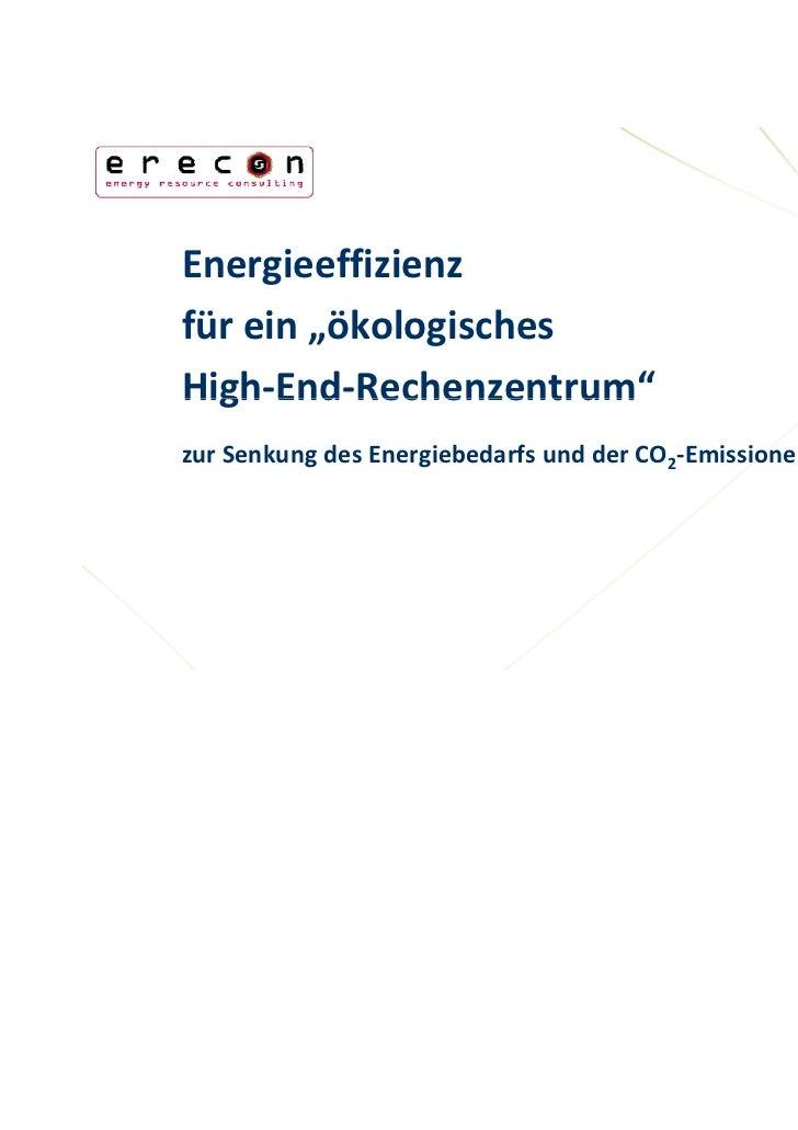 """Energieeffizienzfürein""""ökologischesHigh End RechenzentrumHigh‐End‐Rechenzentrum""""zurSenkungdesEnergiebedarfsundder..."""