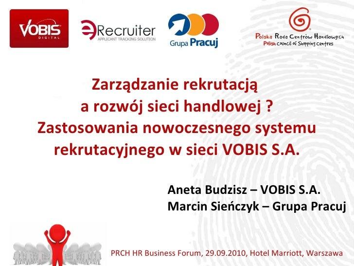 Zarządzanie rekrutacją  a rozwój sieci handlowej ? Zastosowania nowoczesnego systemu rekrutacyjnego w sieci VOBIS S.A. PRC...