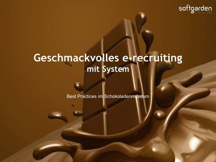 Geschmackvolles e-recruiting mit System Best Practices im Schokoladenmuseum