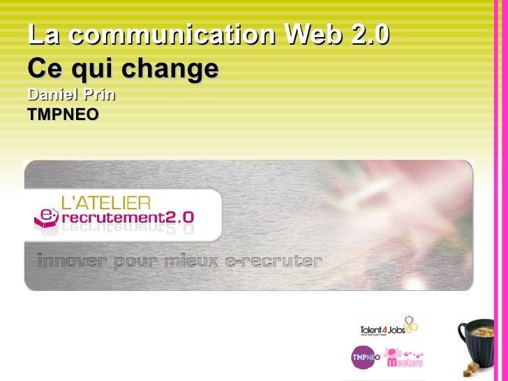 La communication Web 2.0  Ce qui change   Daniel Prin  TMPNEO