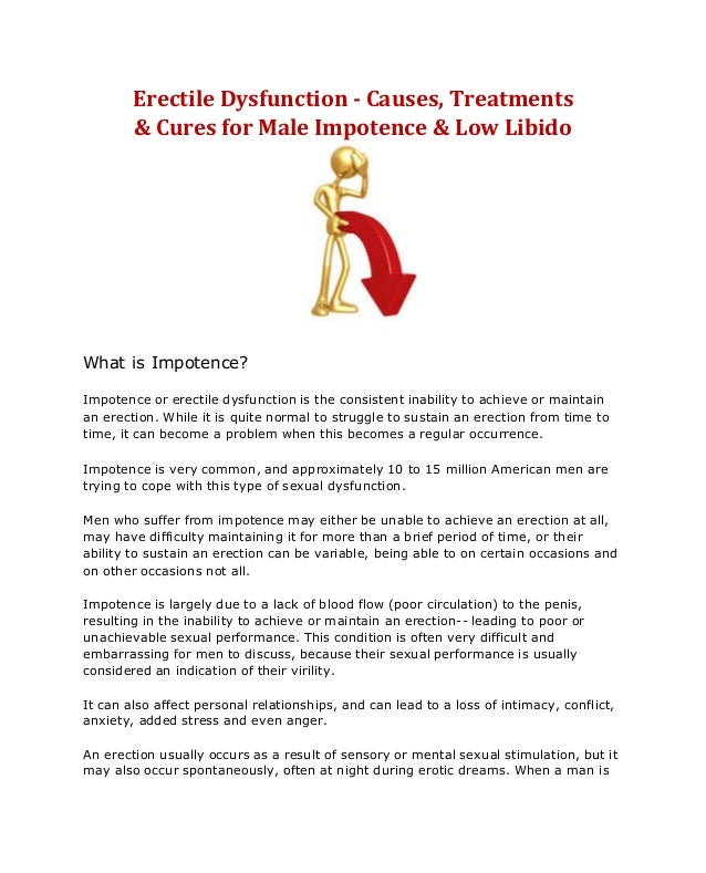 Male sexual dysfunction may be caused by