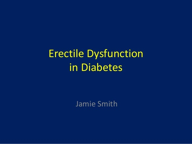 Erectile Dysfunction in Diabetes Jamie Smith