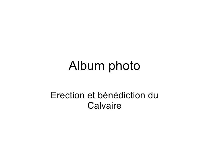 Album photo Erection et bénédiction du Calvaire