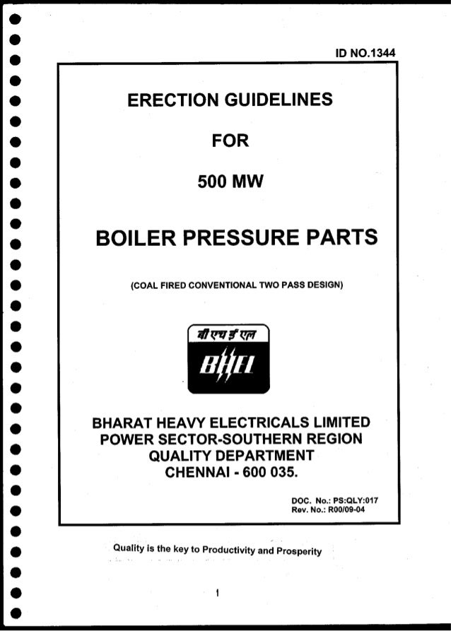 ID NO.13 44 ERECTION GUIDELINES FOR 500 MW BOILER PRESSURE PARTS {COAL FIRED CONVENTIONAL TWO PASS DESIGN) BHARAT HEAVY EL...