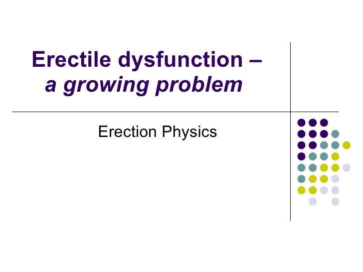 Erectile dysfunction – a growing problem   Erection Physics