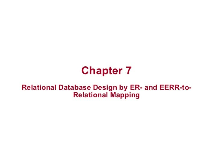 Chapter 7Relational Database Design by ER- and EERR-to-               Relational Mapping