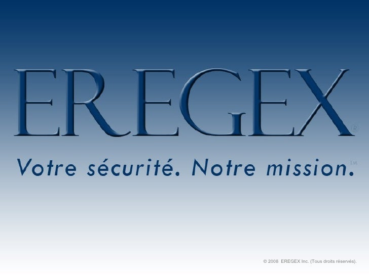 © 2008  EREGEX Inc. (Tous droits réservés).