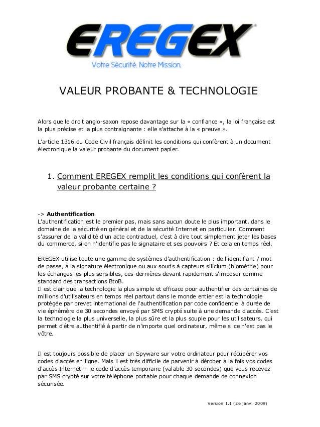 VALEUR PROBANTE & TECHNOLOGIE Alors que le droit anglo-saxon repose davantage sur la « confiance », la loi française est l...