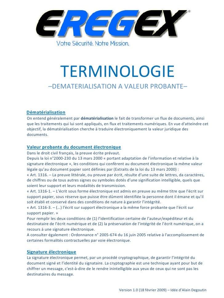 TERMINOLOGIE             –DEMATERIALISATION A VALEUR PROBANTE–   Dématérialisation On entend généralement par dématérialis...