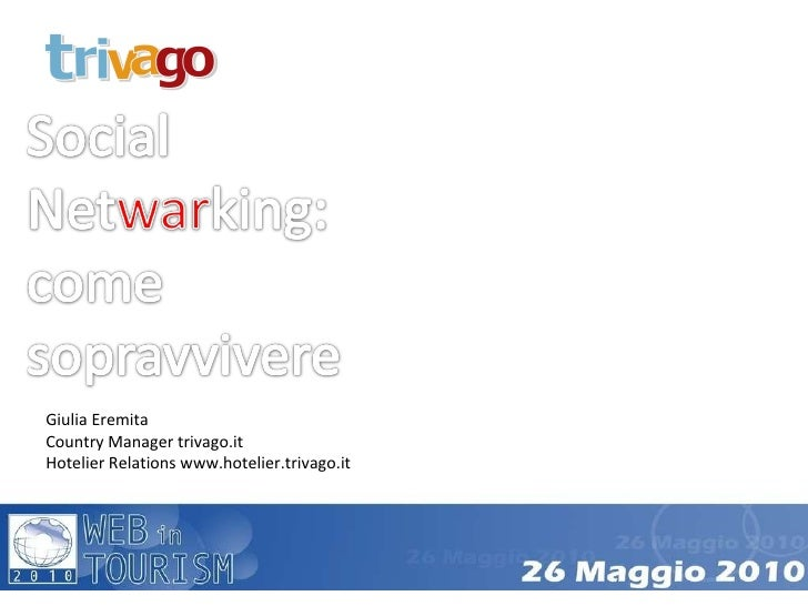 Giulia Eremita Country Manager trivago.it Hotelier Relations www.hotelier.trivago.it