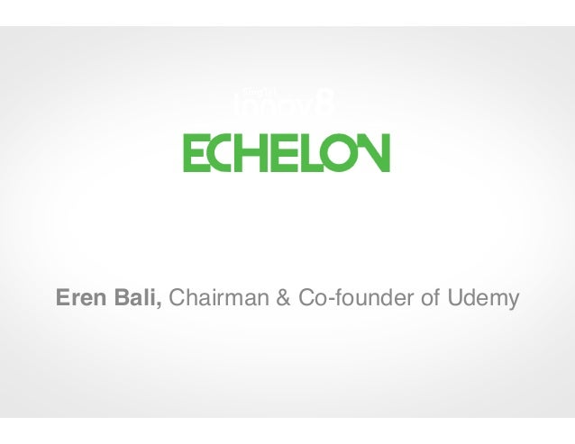 How to Start a Marketplace! Eren Bali, Chairman & Co-founder of Udemy!