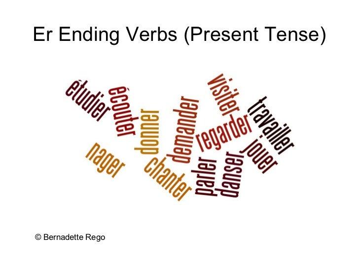 Er Ending Verbs (Present Tense)© Bernadette Rego