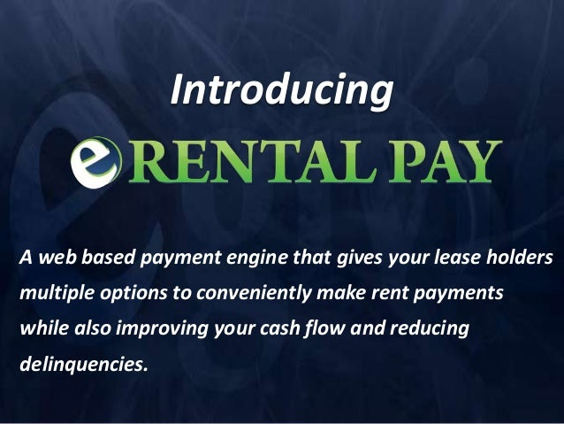 IntroducingA web based payment engine that gives your lease holdersmultiple options to conveniently make rent paymentswhil...